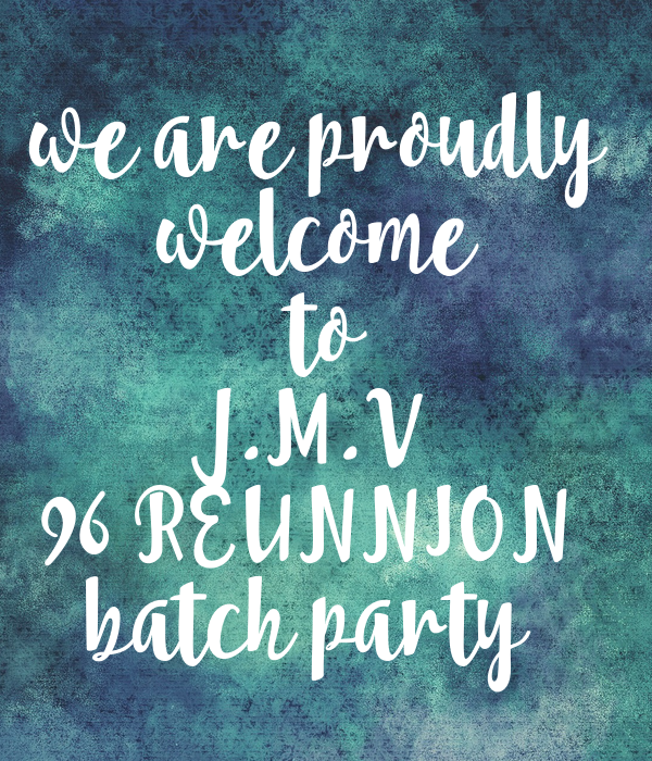 we are proudly  welcome   to J.M.V  96 REUNNION  batch party