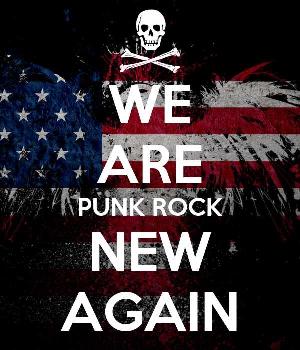 WE ARE PUNK ROCK NEW AGAIN