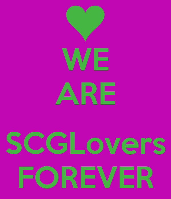 WE ARE  SCGLovers FOREVER