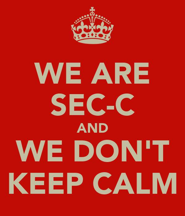 WE ARE SEC-C AND WE DON'T KEEP CALM