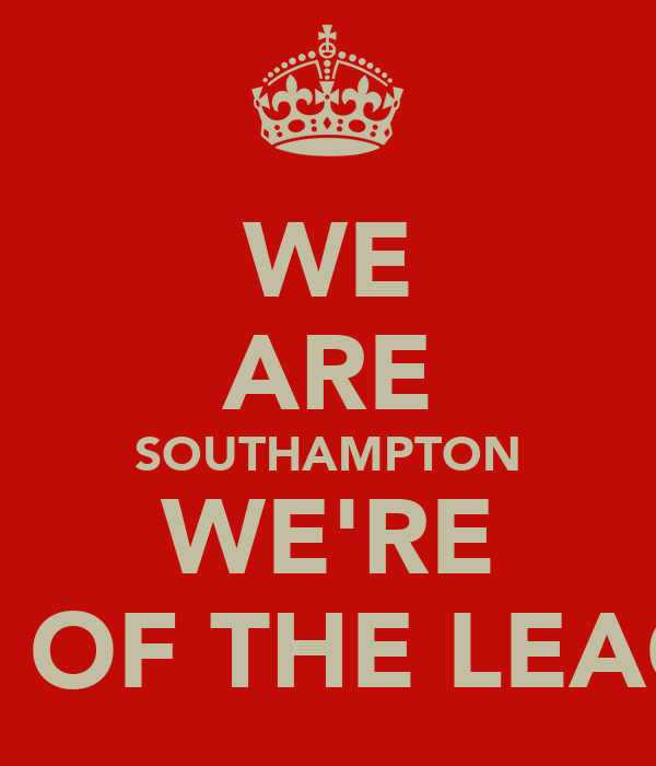 WE ARE SOUTHAMPTON WE'RE TOP OF THE LEAGUE