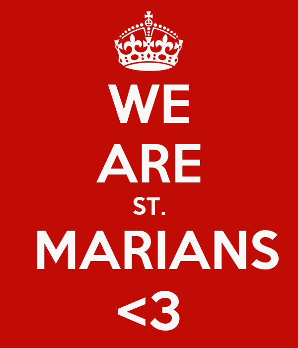 WE ARE ST.  MARIANS <3