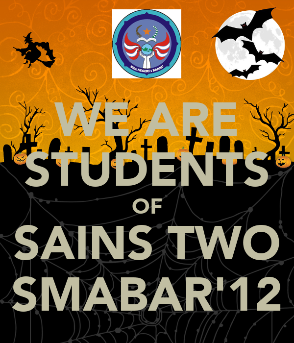 WE ARE STUDENTS OF SAINS TWO SMABAR'12