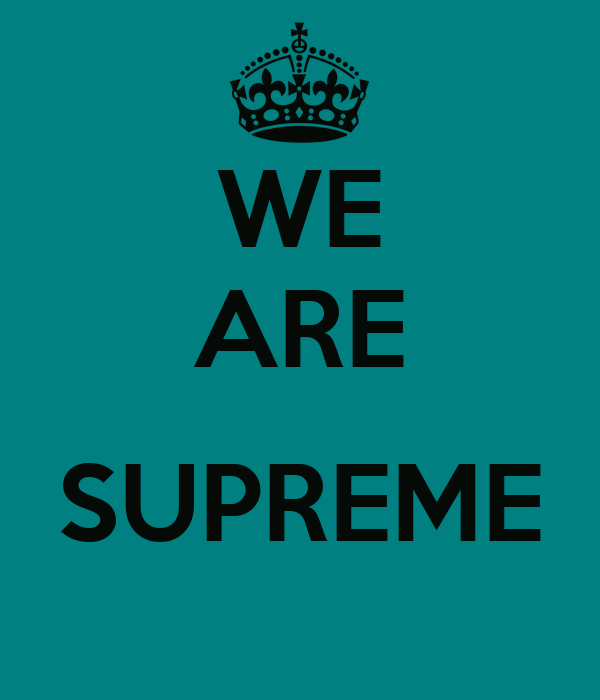 WE ARE  SUPREME