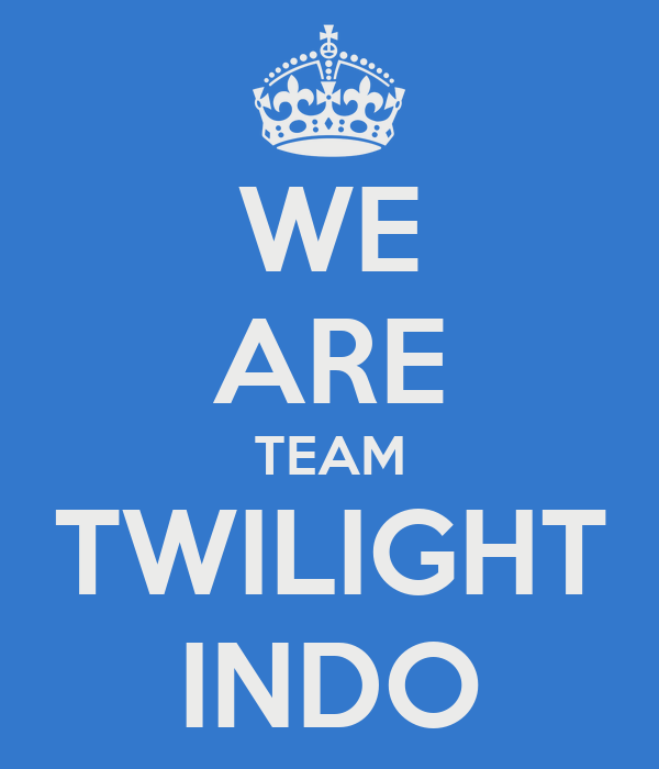 WE ARE TEAM TWILIGHT INDO