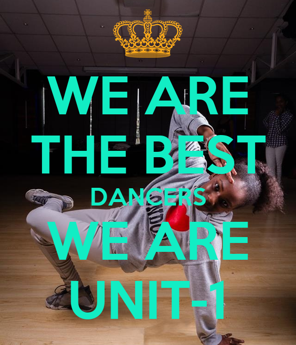 WE ARE THE BEST DANCERS WE ARE UNIT-1