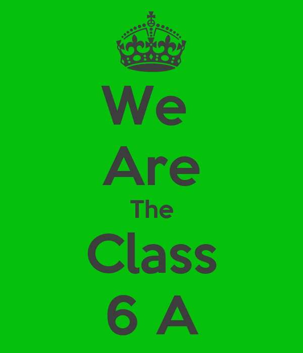 We  Are The Class 6 A