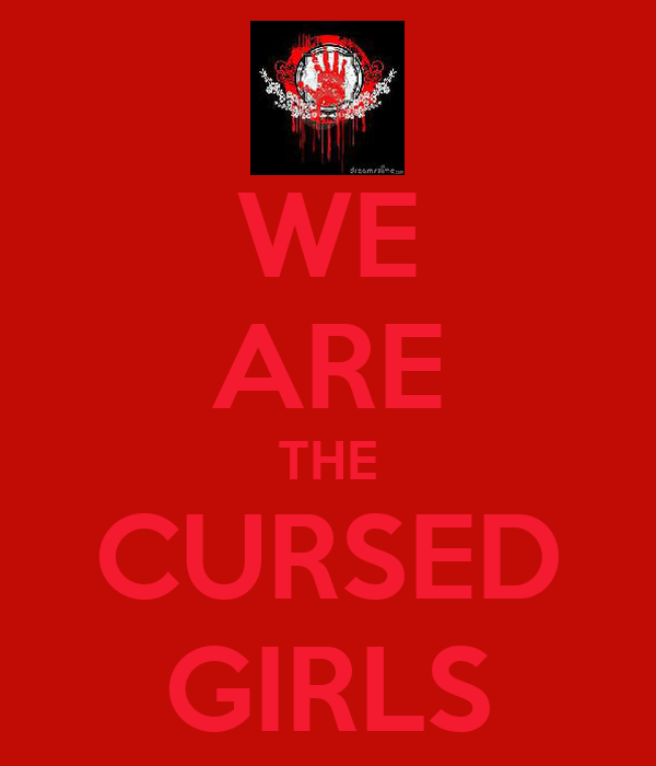WE ARE THE CURSED GIRLS