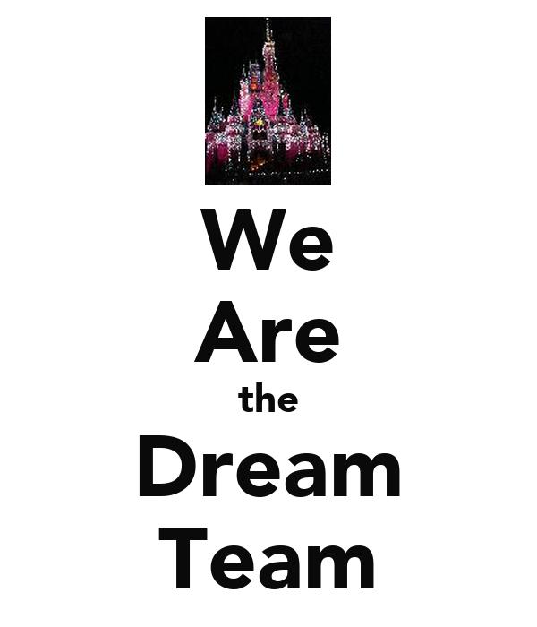 We Are the Dream Team
