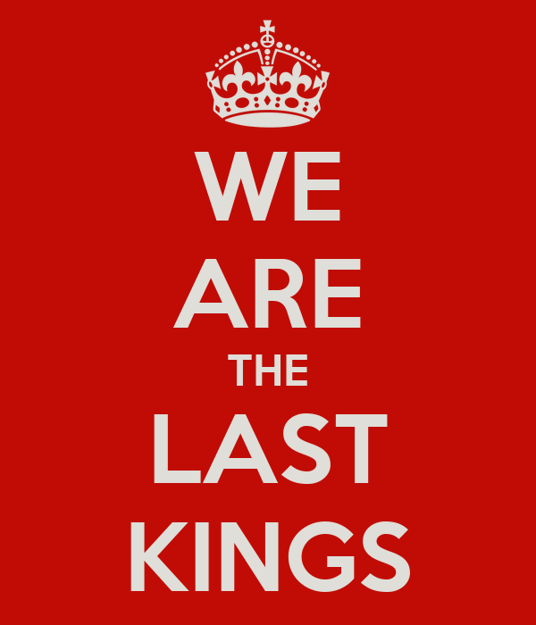 WE ARE THE LAST KINGS