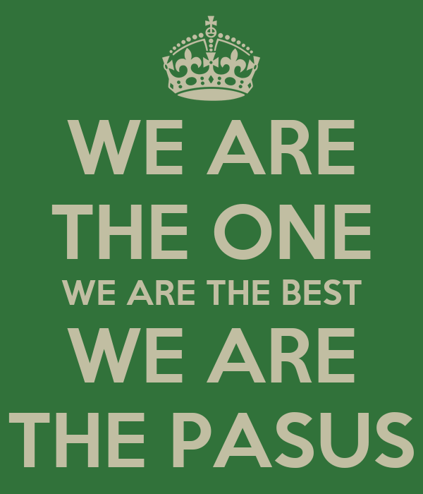 WE ARE THE ONE WE ARE THE BEST WE ARE THE PASUS