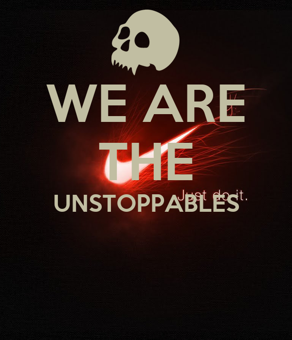 WE ARE THE UNSTOPPABLES