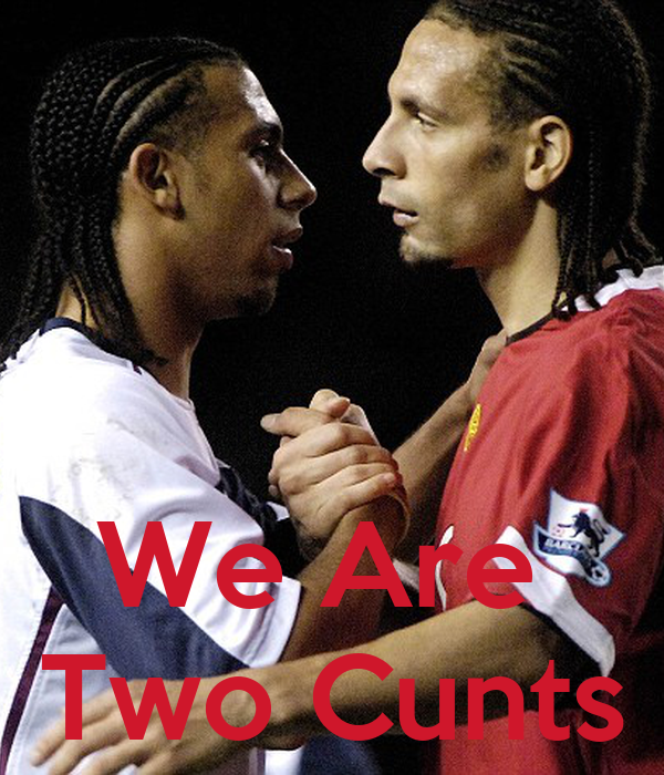 We Are  Two Cunts