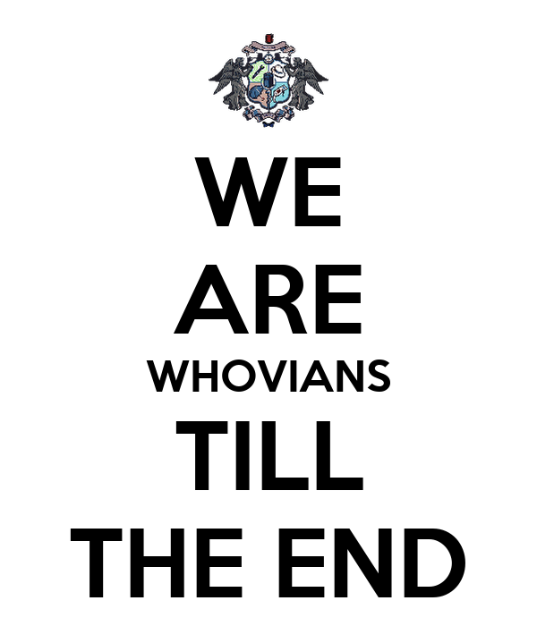 WE ARE WHOVIANS TILL THE END
