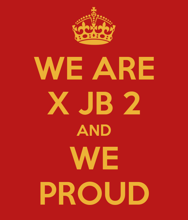 WE ARE X JB 2 AND  WE  PROUD