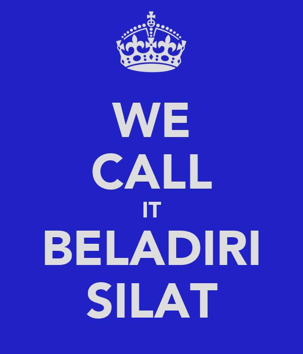 WE CALL IT BELADIRI SILAT