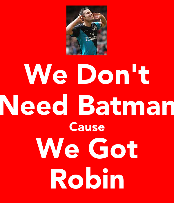 We Don't Need Batman Cause We Got Robin