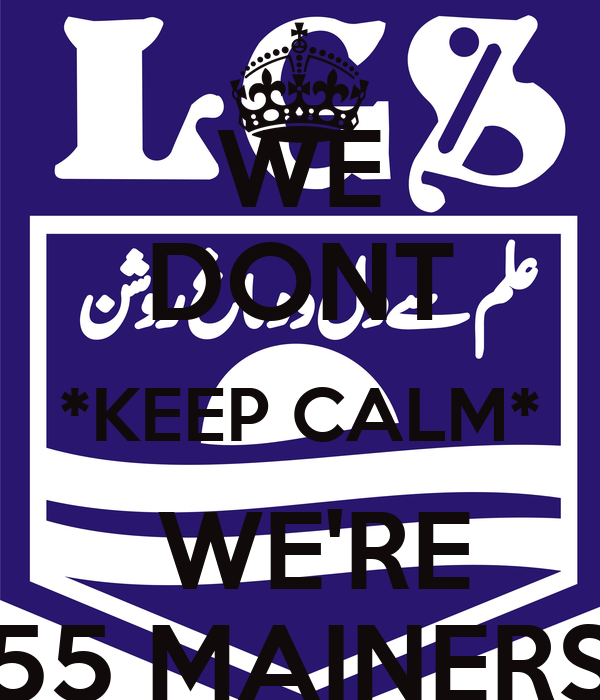 WE DONT *KEEP CALM*  WE'RE 55 MAINERS