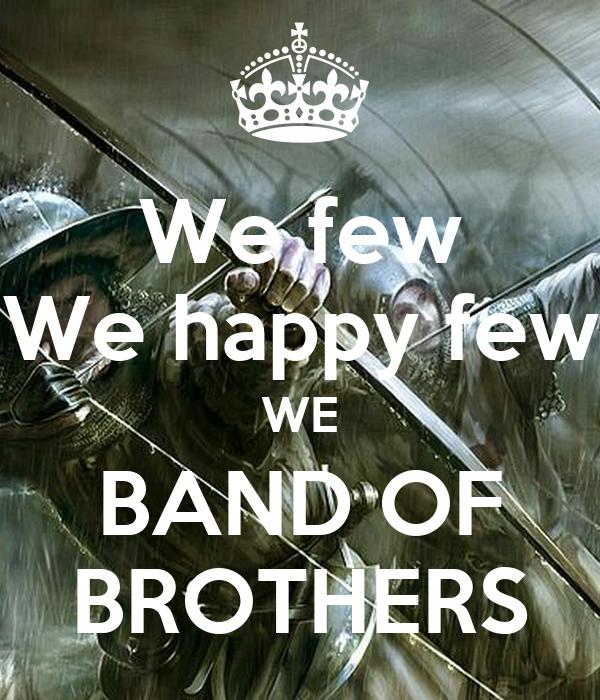 We few We happy few WE BAND OF BROTHERS