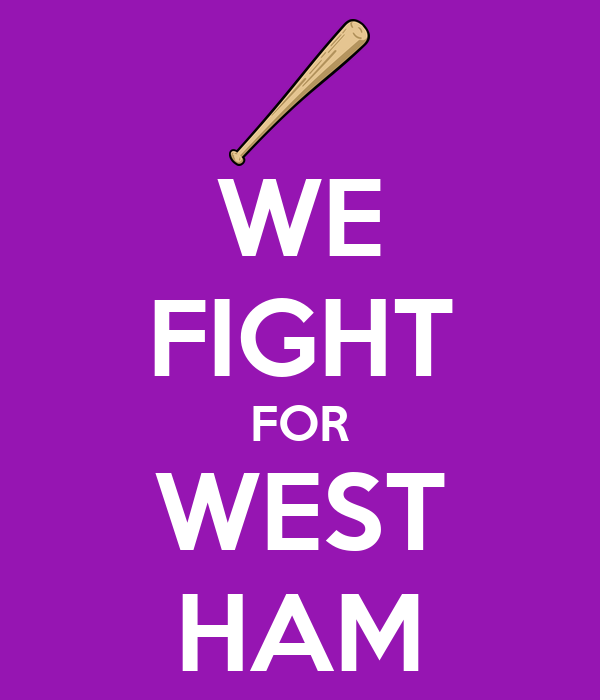 WE FIGHT FOR WEST HAM
