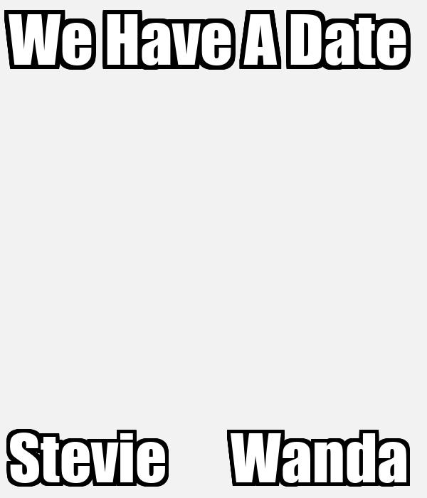 We Have A Date  Stevie      Wanda