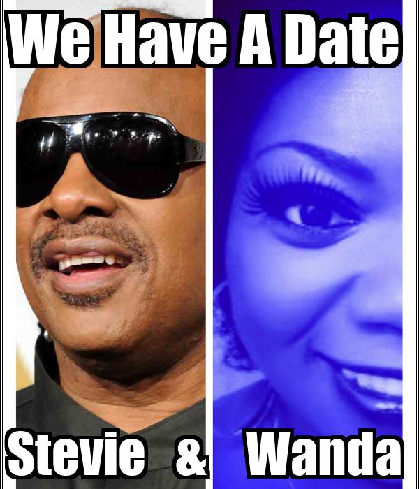 We Have A Date  Stevie   &    Wanda