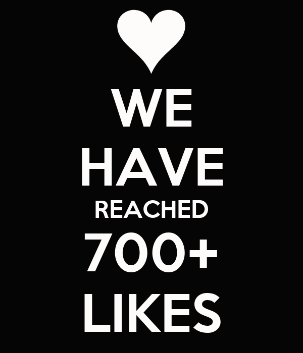 WE HAVE REACHED 700+ LIKES