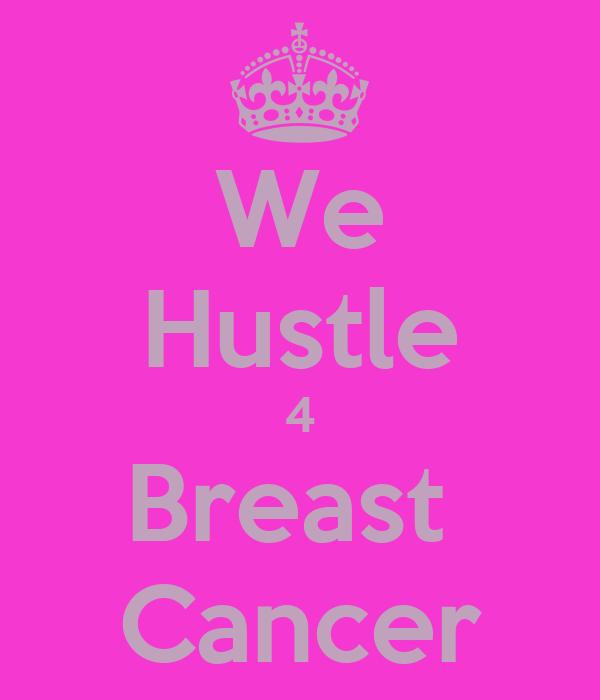 We Hustle 4 Breast  Cancer