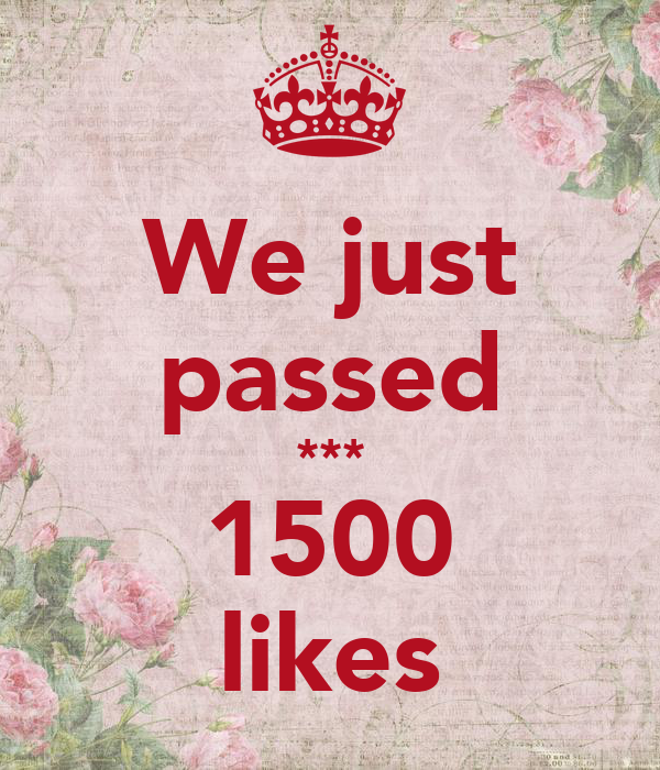 We just passed *** 1500 likes
