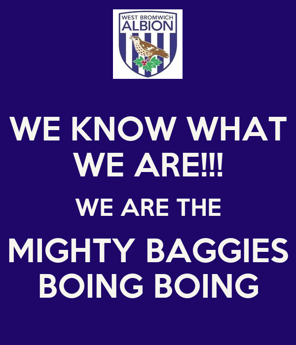 WE KNOW WHAT WE ARE!!! WE ARE THE MIGHTY BAGGIES BOING BOING