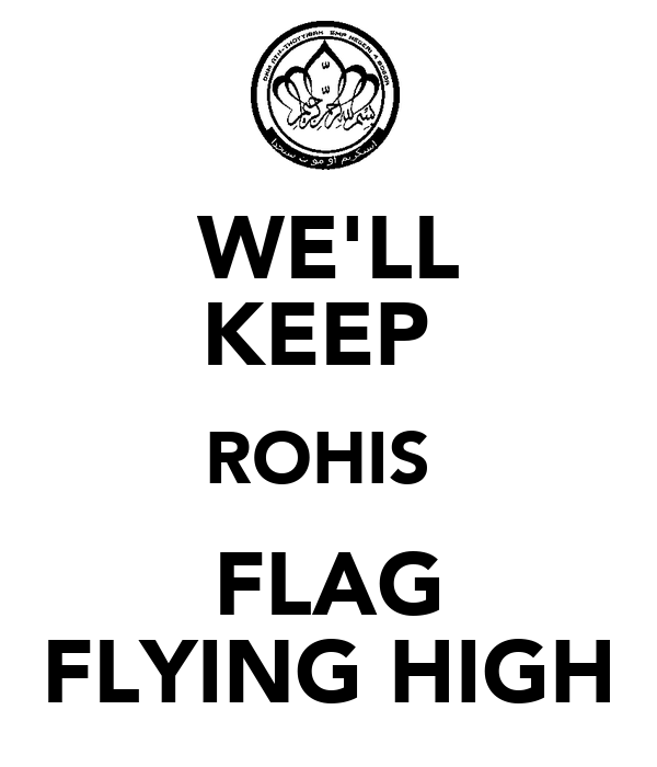 WE'LL KEEP  ROHIS  FLAG FLYING HIGH