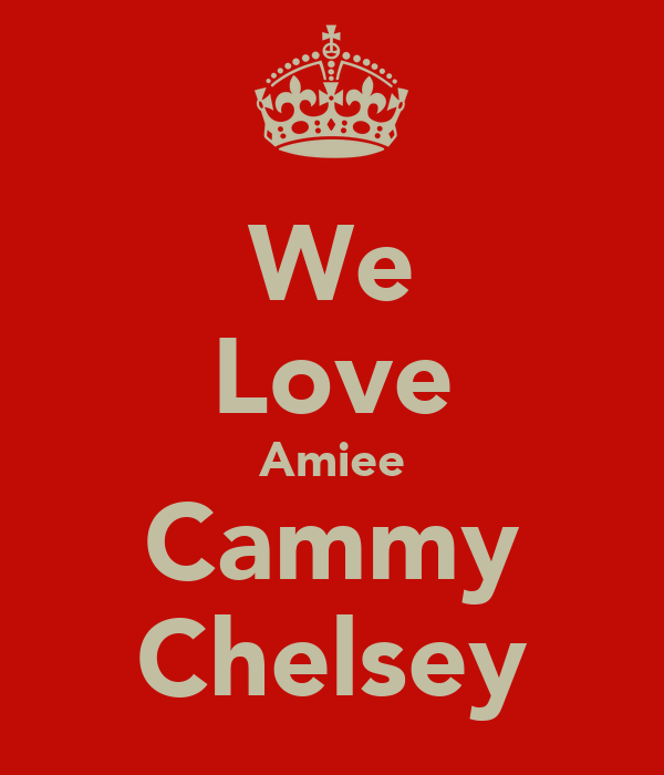 We Love Amiee Cammy Chelsey