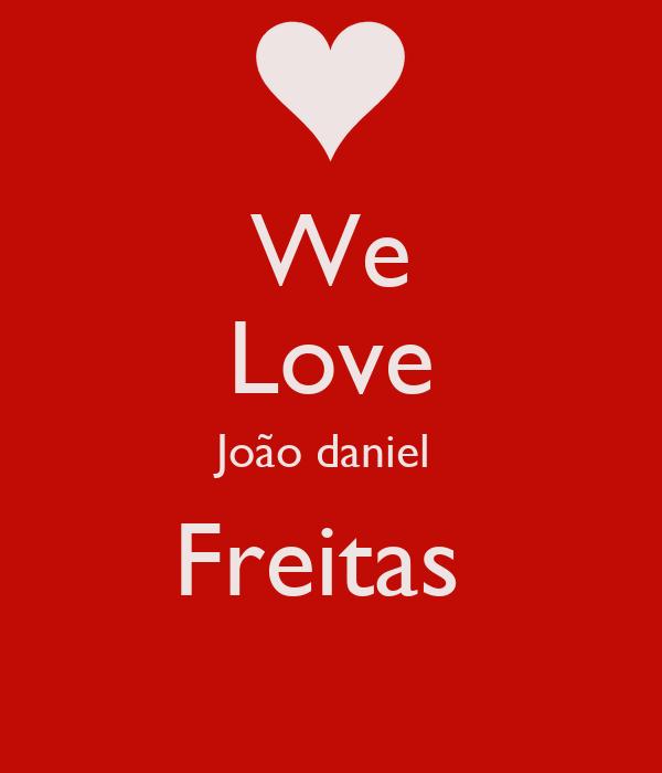We Love João daniel  Freitas