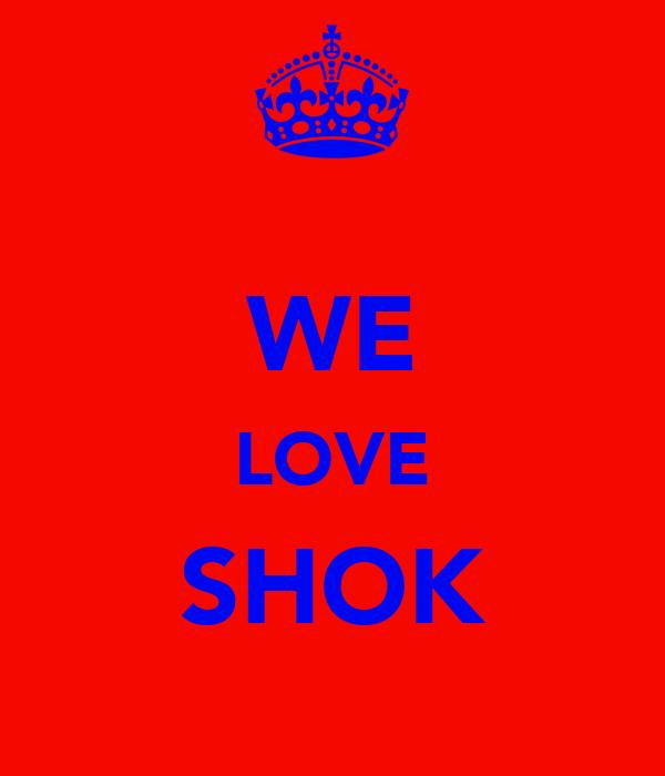 WE LOVE SHOK