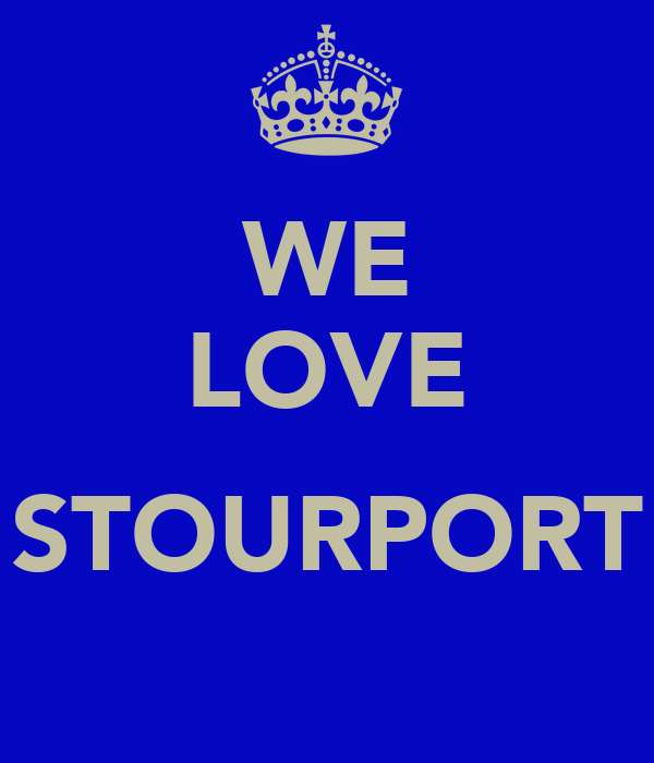 WE LOVE  STOURPORT