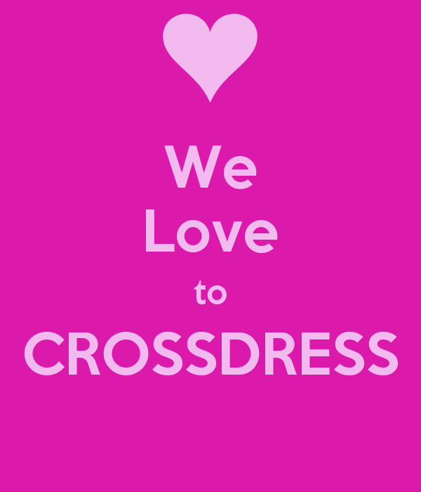 We Love to CROSSDRESS Poster | jess | Keep Calm-o-Matic