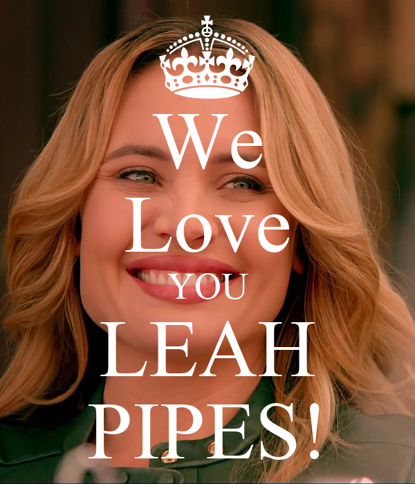 We Love YOU LEAH PIPES!