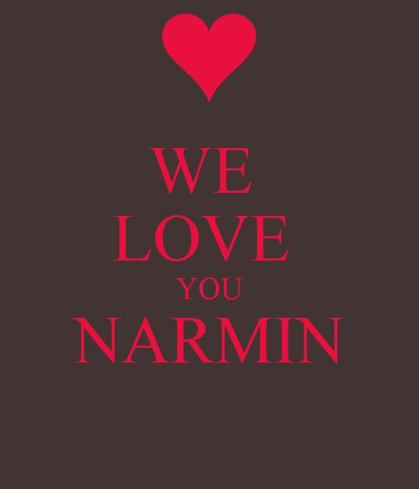 WE  LOVE  YOU NARMIN