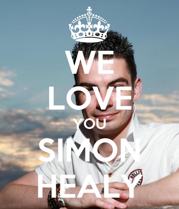 WE LOVE YOU SIMON HEALY