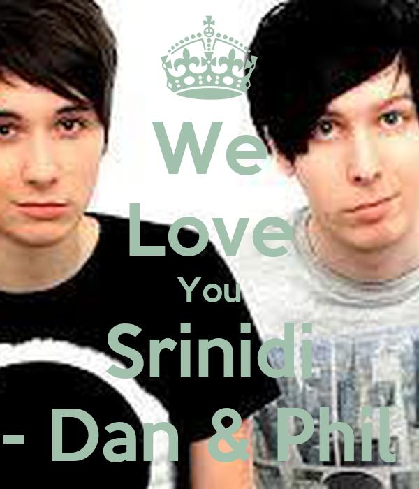 We Love You Srinidi - Dan & Phil