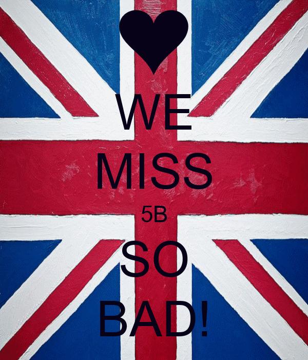 WE MISS 5B SO BAD!