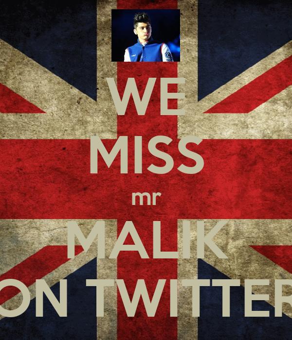 WE MISS mr MALIK ON TWITTER