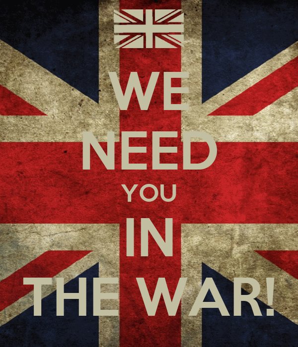 WE NEED YOU IN THE WAR!