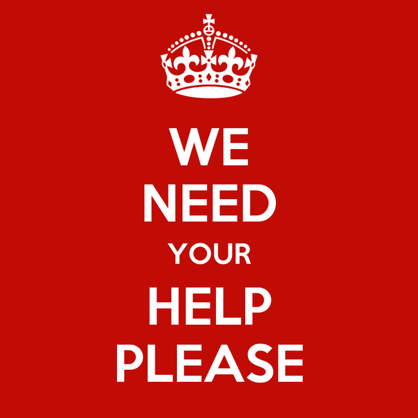 WE NEED YOUR HELP PLEASE Poster | AGrech | Keep Calm-o-Matic