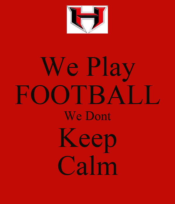We Play FOOTBALL We Dont Keep Calm
