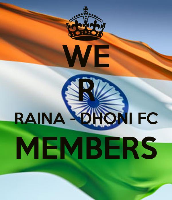 WE R RAINA - DHONI FC MEMBERS