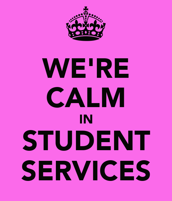 WE'RE CALM IN STUDENT SERVICES