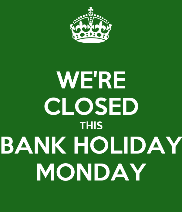 are banks closed today or monday
