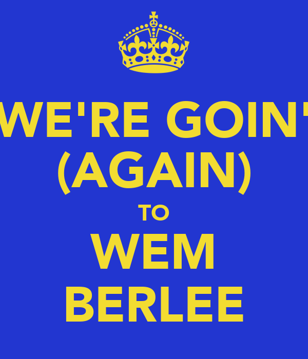 WE'RE GOIN' (AGAIN) TO WEM BERLEE