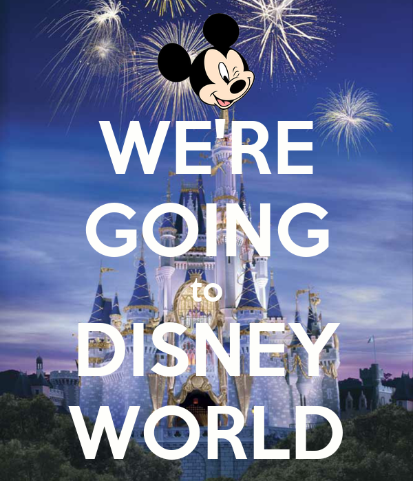 WE'RE GOING to DISNEY WORLD